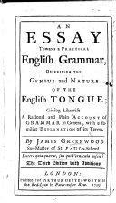 An essay towards a practical English grammar. 1711