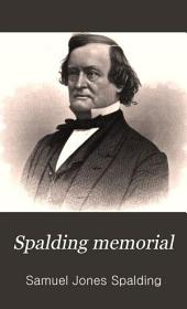 Spalding Memorial: A Genealogical History of Edward Spalding, of Massachusetts Bay, and His Descendants