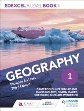 Edexcel A level Geography Book 1 Third Edition: Book 1