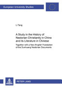 A Study of the History of Nestorian Christianity in China and Its Literature in Chinese