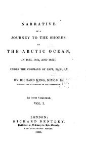 Narrative of a Journey to the Shores of the Arctic Ocean in 1833, 1834, and 1835: Under the Command of Capt. Back, R.N.