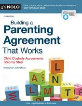 Building a Parenting Agreement That Works: Child Custody Agreements Step by Step, Edition 8