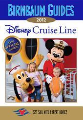 Birnbaum's Disney Cruise Line 2012