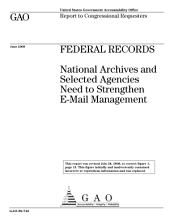 Federal Records: National Archives and Selected Agencies Need to Strengthen E-Mail Management