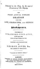 The First Annual Jubilee Oration Upon the Life, Character, and Genius of Shakspeare