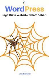 WordPress: Jago Bikin Website Dalam Sehari