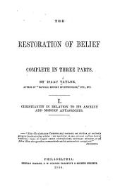 The restoration of belief: complete in three parts