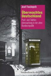 Überwachtes Deutschland: Post- und Telefonüberwachung in der alten Bundesrepublik, Ausgabe 4