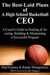 The Best Laid Plans of a High School Basketball Ceo PDF