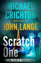 Scratch One: A Novel