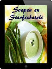 Soepen en Stoofschotels: 200 recepten voor de fijne van de Waterkant (Soepen en Hutspot Keuken)