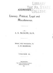 Addresses: Legal arguments. Citizenship: its rights, duties and penalties, p. 25. The bench, the bar, the press, p.67. Miscellaneous addresses. The crime against citizenship, p.105. Plain truths for the grangers, p111. The people are sovereign, p.117. Lincoln as commander-in-chief, p.133. The press and political light and power, p.155. The duty and dignity of journalism, p.161. Scotch-Irish achievement, p.167. The young republicans of 1860, p.179. At Curtin's tomb, p.187. Farewell to the Senate, 195. Clover club welcome, p.199. Humorous and steirical. The house addressed on reform, p.218. Who oppose the constitution, p.216. The Union League and Grant, p.219. The Grant investment in bolters, p.229. Defiance to ring power, p.239. Eulogy on Curtin, p.251