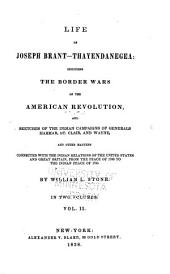 Life of Joseph Brant--Thayendanegea: including the border wars of the American revolution, and sketches of the Indian campaigns of Generals Harmar, St. Clair, and Wayne: Volume 2