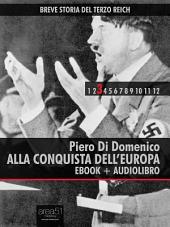 Breve storia del Terzo Reich vol.3 (ebook + audiolibro): Alla conquista dell'Europa