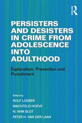 Persisters and Desisters in Crime from Adolescence into Adulthood: Explanation, Prevention and Punishment