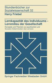 Lernkapazität des Individuums — Lernmilies der Gesellschaft: Konzepte und Theorien zur psychischen und sozialen Determination des Lernens