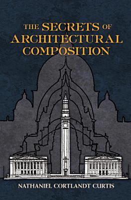 The Secrets of Architectural Composition PDF