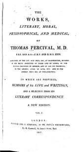 The Works, Literary, Moral and Medical: To which are Prefixed Memoirs of His Life and Writings and a Selection from His Literary Correspondence, Volume 1