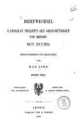 Briefwechsel Landgraf Philipp's des Grossmüthigen von Hessen mit Bucer: Band 1