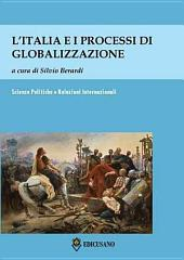 L'Italia e i processi di globalizzazione: Atti del Convegno Roma, 10 maggio 2013 - Aula Magna Unicusano