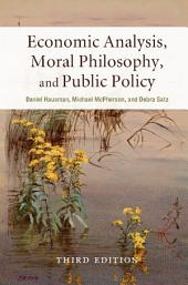 Economic Analysis, Moral Philosophy, and Public Policy: Edition 3