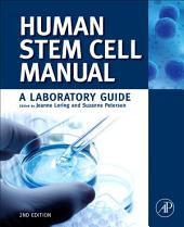Human Stem Cell Manual: A Laboratory Guide, Edition 2