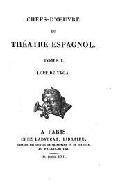 Chefs-d'oeuvre du Théatre espagnol: Lope de Vega