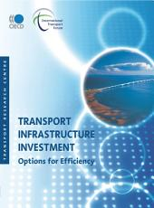 Transport Infrastructure Investment Options for Efficiency: Options for Efficiency