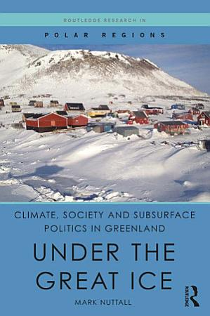 Climate  Society and Subsurface Politics in Greenland PDF