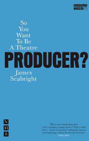 So You Want To Be A Theatre Producer  Book PDF