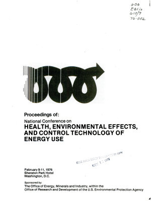 Proceedings of National Conference on Health  Environmental Effects  and Control Technology of Energy Use  February 9 11  1976  Sheraton Park Hotel  Washington  D C  PDF