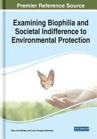 Examining Biophilia and Societal Indifference to Environmental Protection PDF