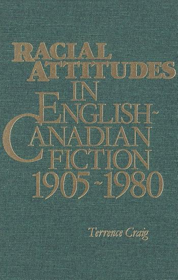 Racial Attitudes in English Canadian Fiction  1905 1980 PDF