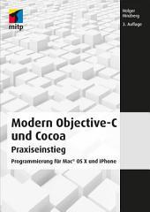 Modern Objective-C und Cocoa: Praxiseinstieg