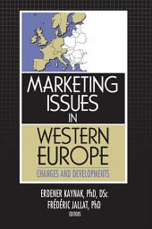 Marketing Issues in Western Europe: Changes and Developments