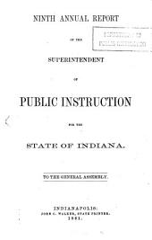 Annual Report of the Superintendent of Public Instruction for the State of Indiana Presented to the General Assembly ...: Volume 9