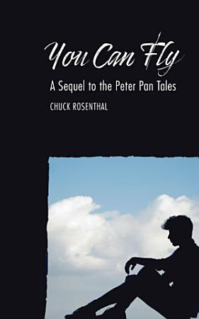 You Can Fly  A Sequel to the Peter Pan Tales PDF