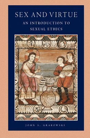 Sex and Virtue PDF