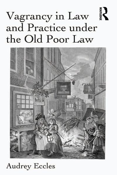 Vagrancy In Law And Practice Under The Old Poor Law