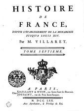 Histoire De France, Depuis L'Établissement De La Monarchie Jusqu'a Louis XIV.: Tome Septieme, Volume7
