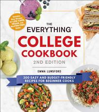 The Everything College Cookbook  2nd Edition PDF