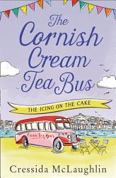 The Cornish Cream Tea Bus Part Four The Icing On The Cake Book PDF