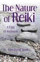 The Nature of Reiki  A Path of Inclusion PDF