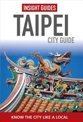 Insight Guides City Guide Taipei: Edition 3