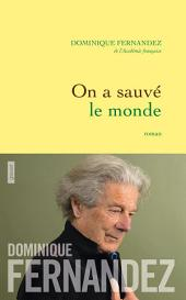 On a sauvé le monde: roman