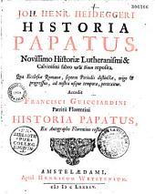 Historia papatus de Johann Heindrich Heidegger, accedit Fr. Guicciardini Historia Papatus, ex autographo florentino