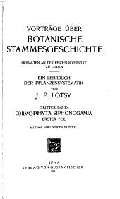 Vorträge über botanische Stammesgeschichte, gehalten an der Reichsuniversität zu Leiden. Ein Lehrbuch der Pflanzensystematik: Band 1;Band 3