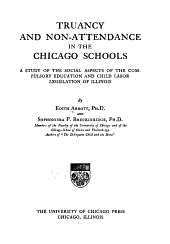 Truancy and Non-attendance in the Chicago Schools: A Study of the Social Aspects of the Compulsory Education and Child Labor Legislation of Illinois, Volume 14988182