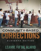 Community Based Corrections: Edition 11