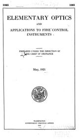 Elementary Optics and Applications to Fire Control Instruments: May, 1921